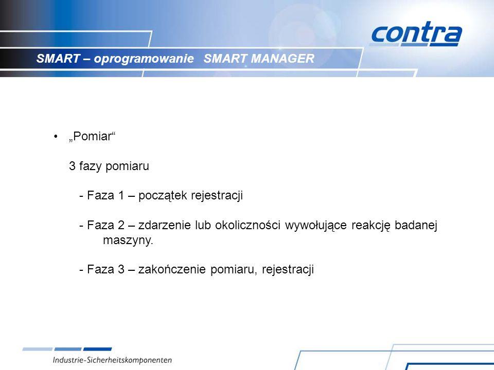 SMART – oprogramowanie SMART MANAGER Pomiar 3 fazy pomiaru - Faza 1 – początek rejestracji - Faza 2 – zdarzenie lub okoliczności wywołujące reakcję badanej maszyny.