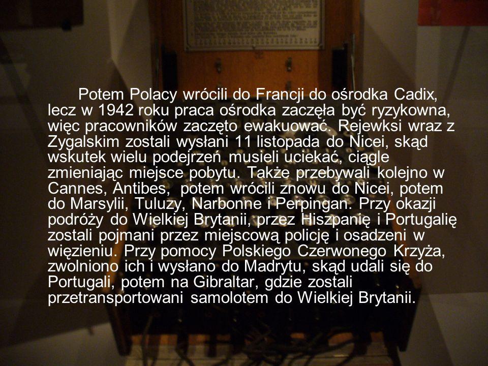Potem Polacy wrócili do Francji do ośrodka Cadix, lecz w 1942 roku praca ośrodka zaczęła być ryzykowna, więc pracowników zaczęto ewakuować. Rejewksi w