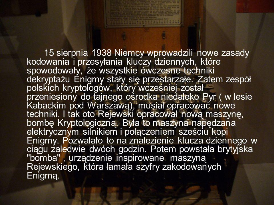 15 sierpnia 1938 Niemcy wprowadzili nowe zasady kodowania i przesyłania kluczy dziennych, które spowodowały, że wszystkie ówczesne techniki dekryptażu