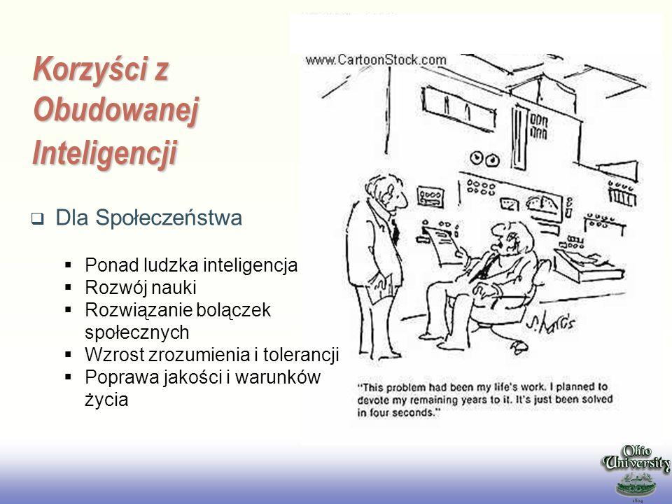 EE141 Korzyści z Obudowanej Inteligencji Dla Społeczeństwa Ponad ludzka inteligencja Rozwój nauki Rozwiązanie bolączek społecznych Wzrost zrozumienia