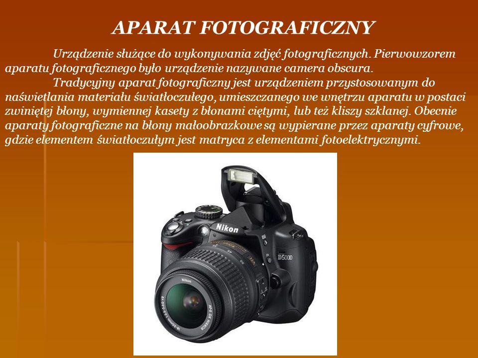 APARAT FOTOGRAFICZNY Urządzenie służące do wykonywania zdjęć fotograficznych. Pierwowzorem aparatu fotograficznego było urządzenie nazywane camera obs