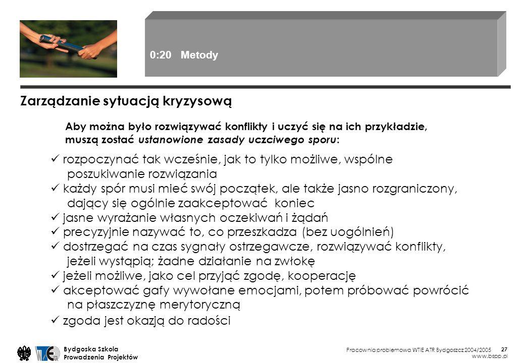 Pracownia problemowa WTiE ATR Bydgoszcz 2004/2005 Bydgoska Szkola Prowadzenia Projektów www.bspp.pl 27 Aby można było rozwiązywać konflikty i uczyć si