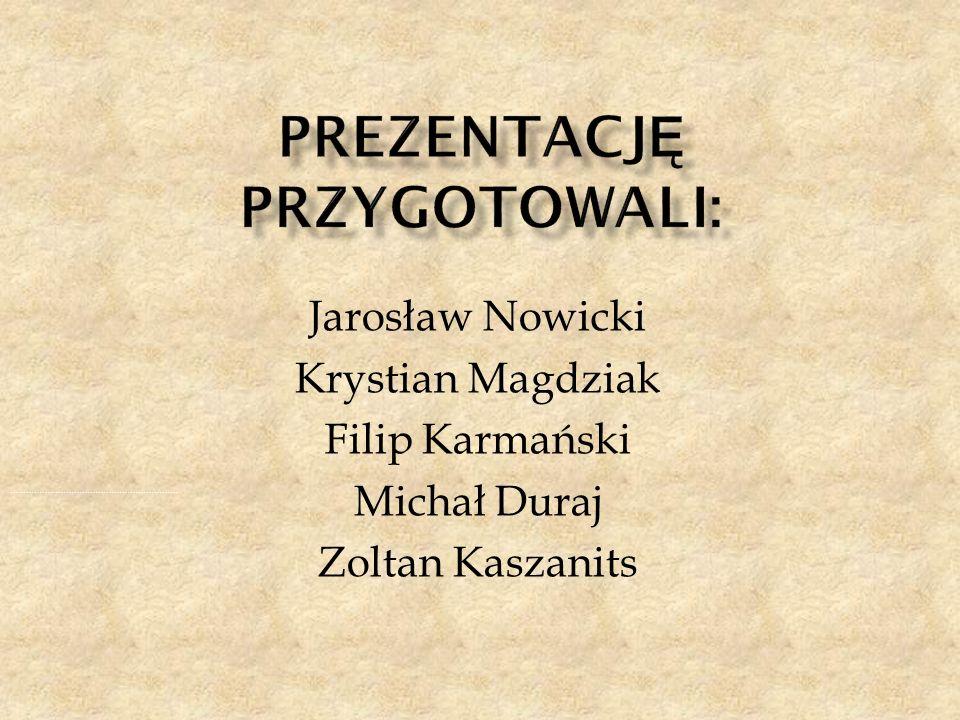 Jarosław Nowicki Krystian Magdziak Filip Karmański Michał Duraj Zoltan Kaszanits ………………………………………………………