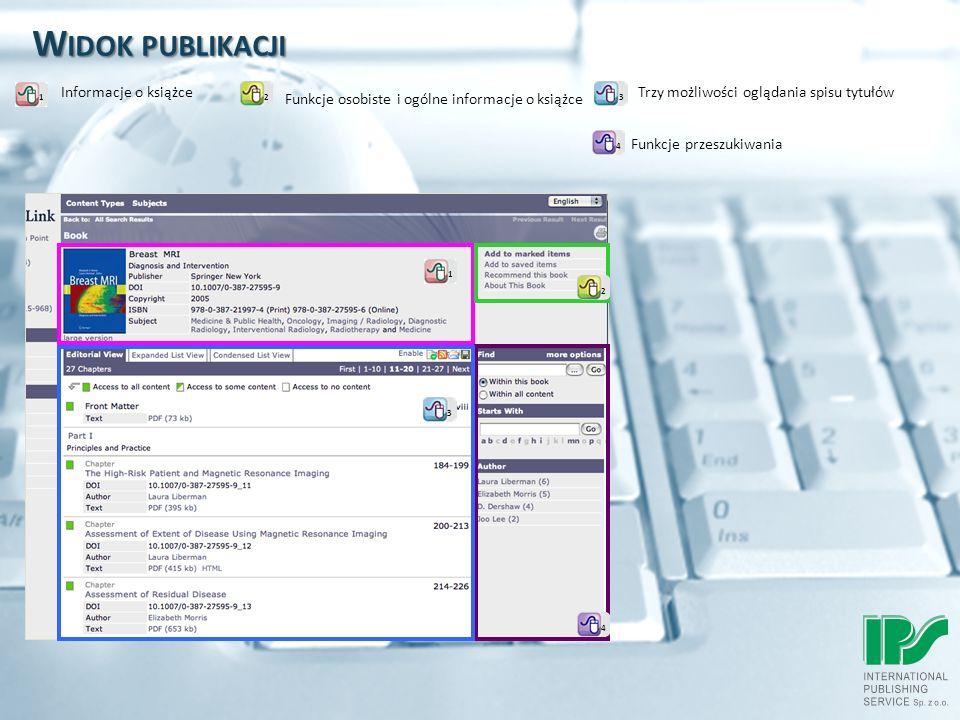W IDOK PUBLIKACJI Trzy możliwości oglądania spisu tytułów Funkcje osobiste i ogólne informacje o książce Informacje o książce Funkcje przeszukiwania 3 4 2 1 1 2 3 4
