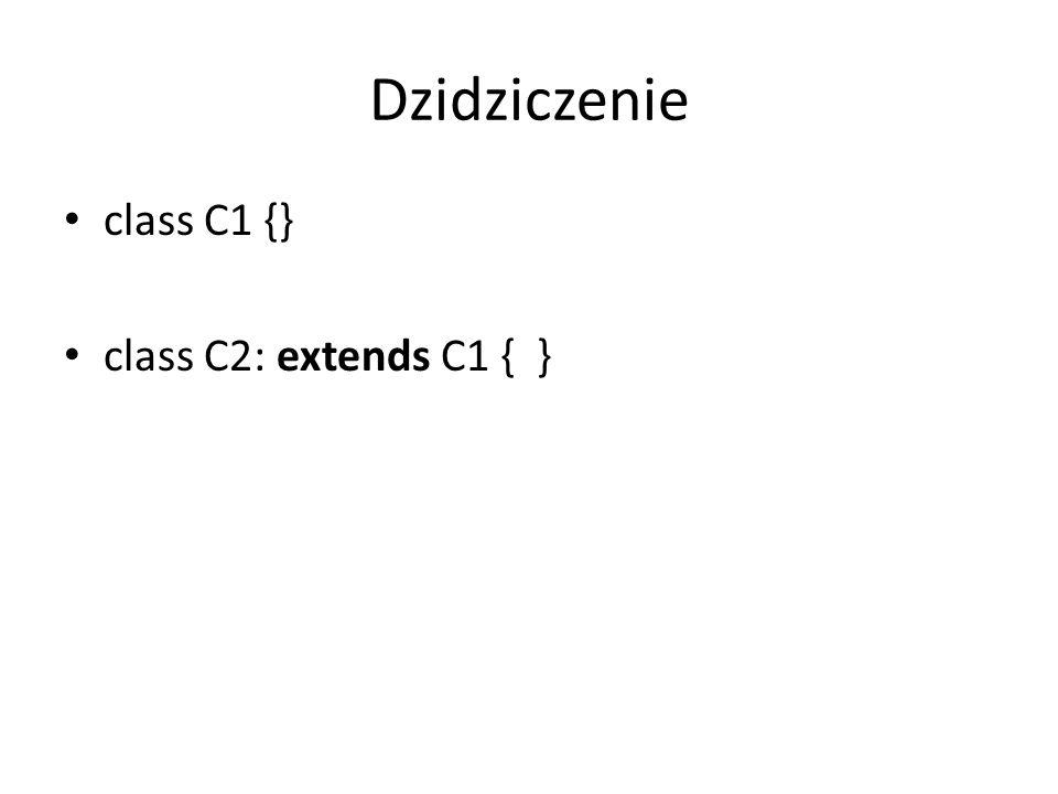 Interfejsy interface I1 { int Fun1(int a); int Fun2(); } class C implements I1 { public int Fun1(int a){ …} public int Fun2() { …} }