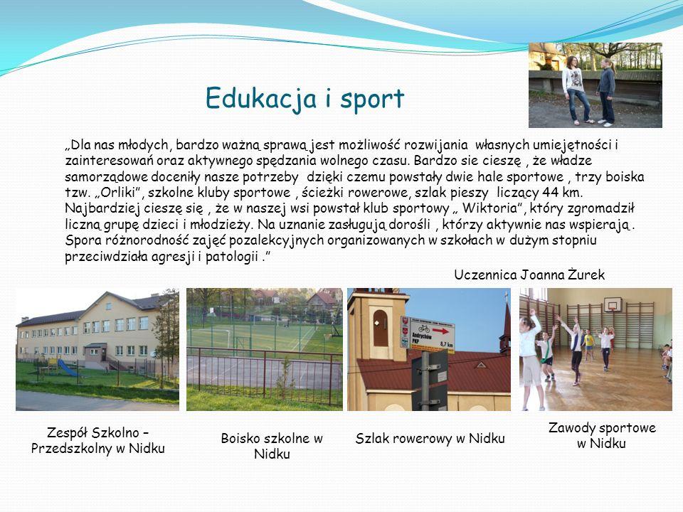 Edukacja i sport Dla nas młodych, bardzo ważną sprawą jest możliwość rozwijania własnych umiejętności i zainteresowań oraz aktywnego spędzania wolnego