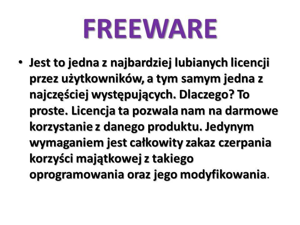 FREEWARE Jest to jedna z najbardziej lubianych licencji przez użytkowników, a tym samym jedna z najczęściej występujących. Dlaczego? To proste. Licenc