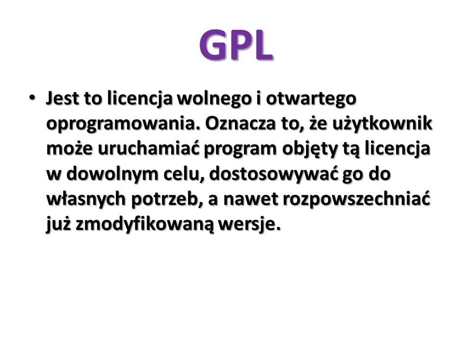 GPL Jest to licencja wolnego i otwartego oprogramowania. Oznacza to, że użytkownik może uruchamiać program objęty tą licencja w dowolnym celu, dostoso