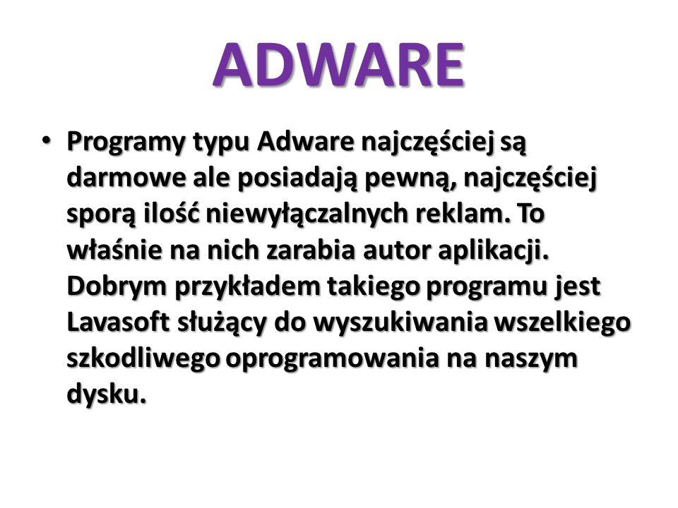 ADWARE Programy typu Adware najczęściej są darmowe ale posiadają pewną, najczęściej sporą ilość niewyłączalnych reklam. To właśnie na nich zarabia aut