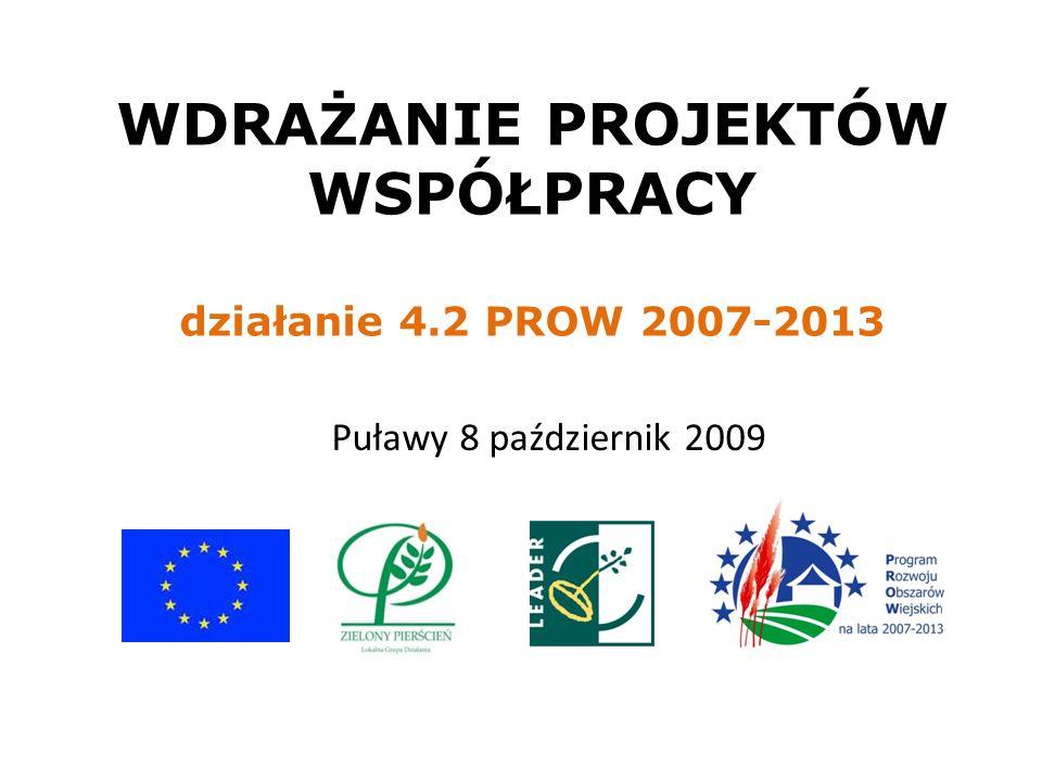 WDRAŻANIE PROJEKTÓW WSPÓŁPRACY działanie 4.2 PROW 2007-2013 Puławy 8 październik 2009