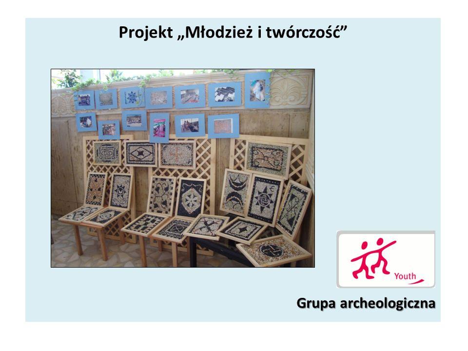 Projekt Młodzież i twórczość Grupa archeologiczna