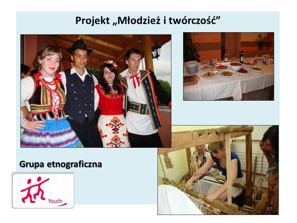 Projekt Młodzież i twórczość Grupa etnograficzna