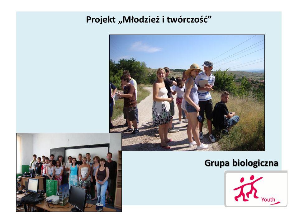 Projekt Młodzież i twórczość Grupa biologiczna