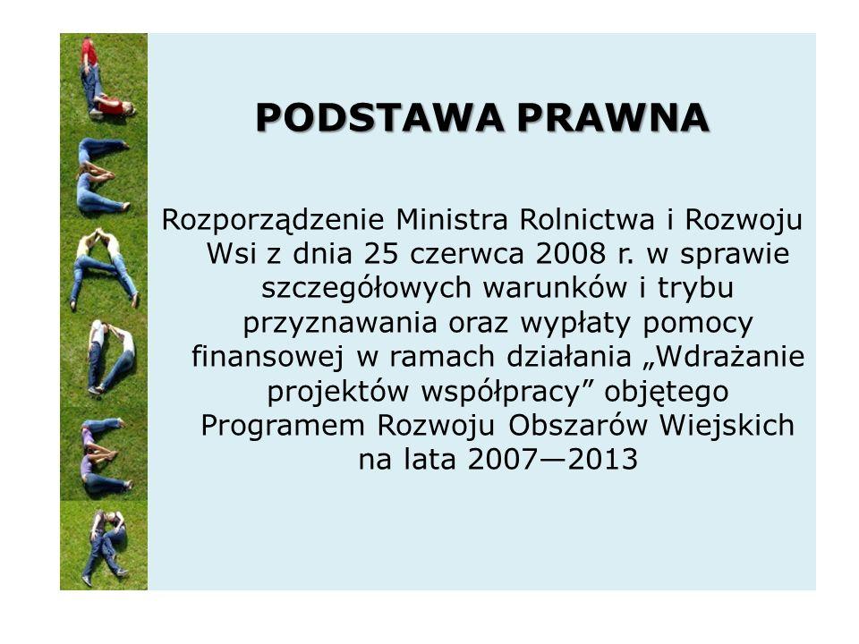 PODSTAWA PRAWNA Rozporządzenie Ministra Rolnictwa i Rozwoju Wsi z dnia 25 czerwca 2008 r.