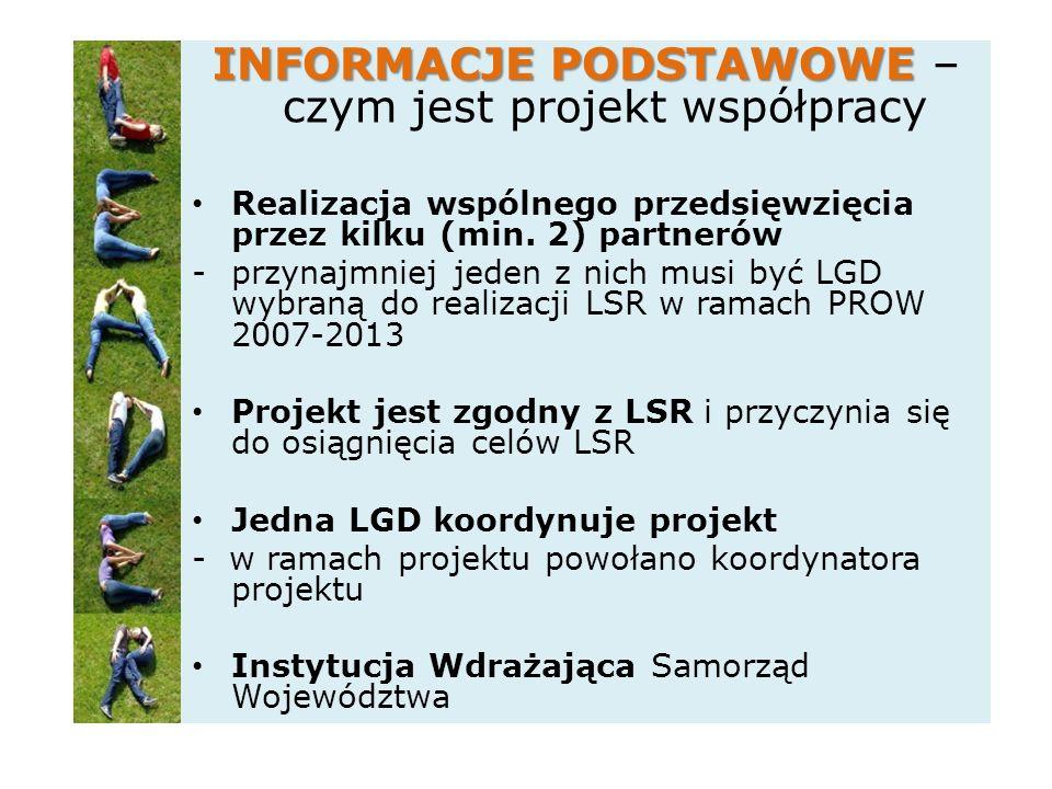 INFORMACJE PODSTAWOWE INFORMACJE PODSTAWOWE – czym jest projekt współpracy Realizacja wspólnego przedsięwzięcia przez kilku (min.