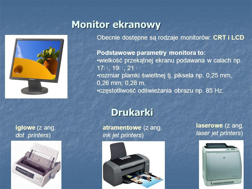 Monitor ekranowy Drukarki Obecnie dostępne są rodzaje monitorów: CRT i LCD Podstawowe parametry monitora to: wielkość przekątnej ekranu podawana w cal