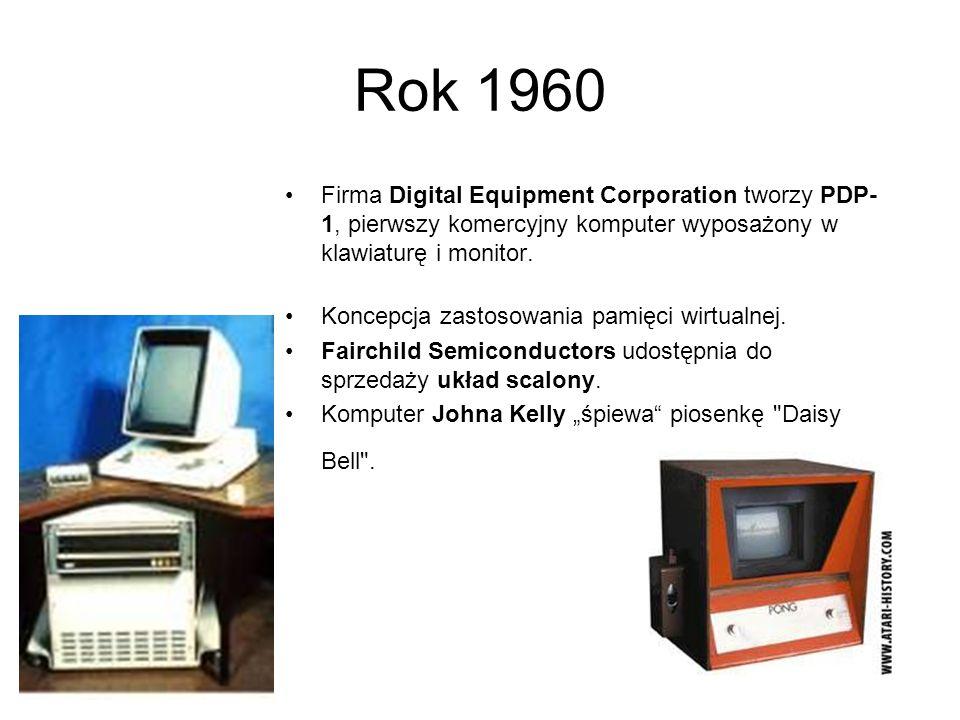Rok 1960 Firma Digital Equipment Corporation tworzy PDP- 1, pierwszy komercyjny komputer wyposażony w klawiaturę i monitor.