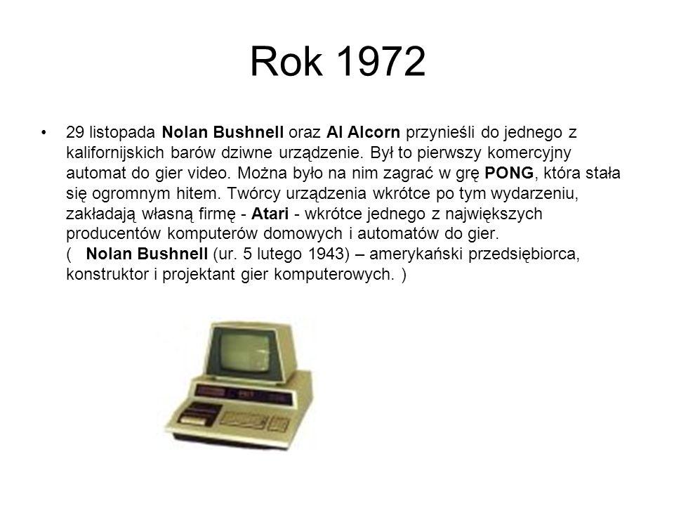 Rok 1972 29 listopada Nolan Bushnell oraz Al Alcorn przynieśli do jednego z kalifornijskich barów dziwne urządzenie.