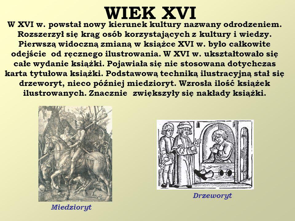 WIEK XVI W XVI w. powstał nowy kierunek kultury nazwany odrodzeniem. Rozszerzył się krąg osób korzystających z kultury i wiedzy. Pierwszą widoczną zmi