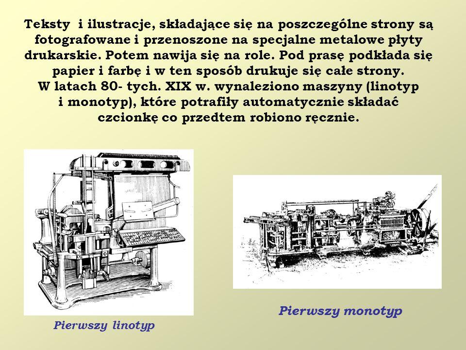 Teksty i ilustracje, składające się na poszczególne strony są fotografowane i przenoszone na specjalne metalowe płyty drukarskie. Potem nawija się na
