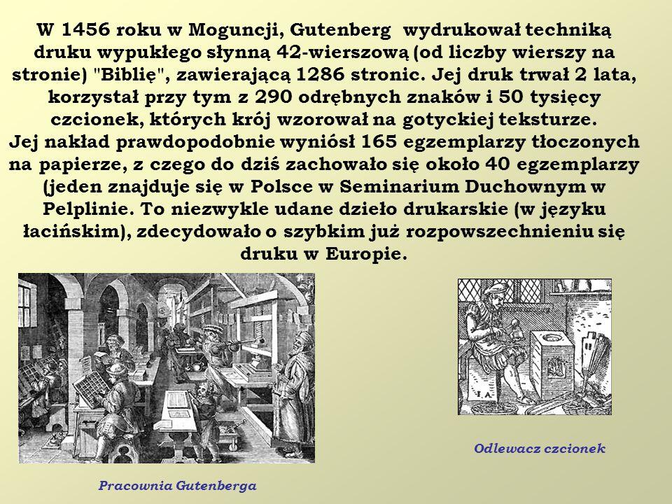 W 1456 roku w Moguncji, Gutenberg wydrukował techniką druku wypukłego słynną 42-wierszową (od liczby wierszy na stronie)