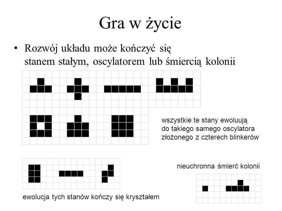Gra w życie Przykład dłuższej ewolucji z oscylatorem na końcu (Delta 02/1977) Przykład ewolucji do stałego stanu (fabryka bloków, żniwa = harvest)
