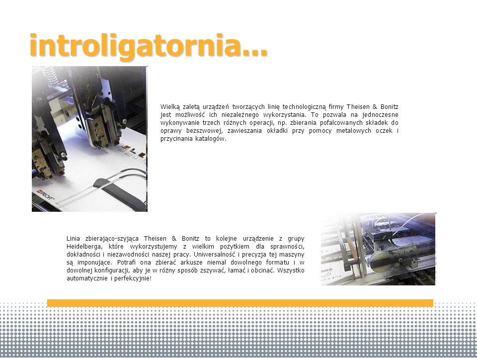 introligatornia... Linia zbierająco-szyjąca Theisen & Bonitz to kolejne urządzenie z grupy Heidelberga, które wykorzystujemy z wielkim pożytkiem dla s