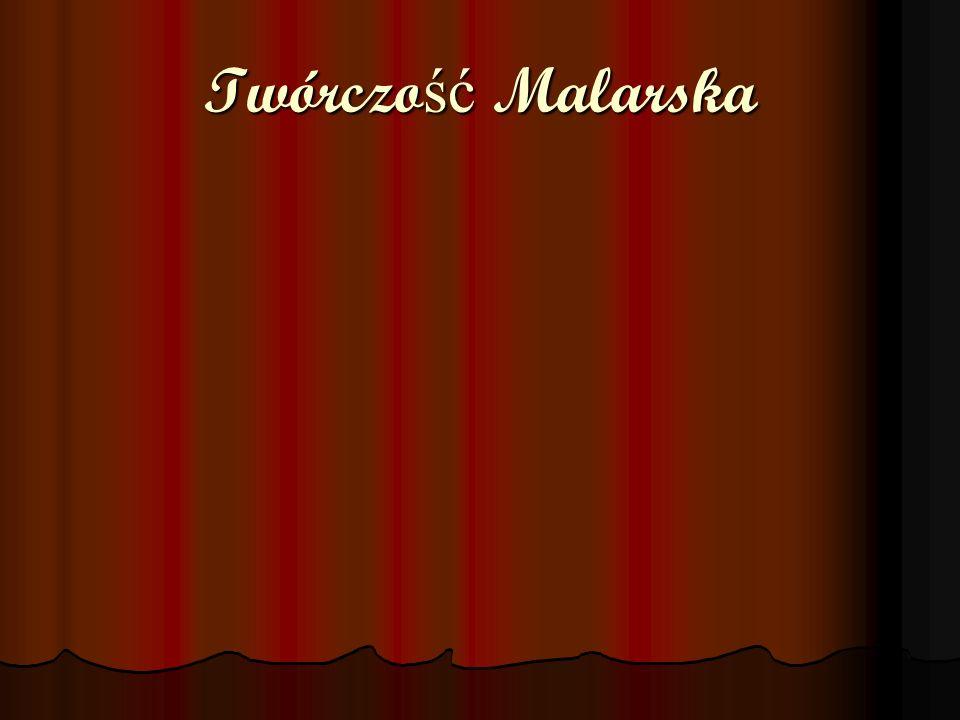Twórczo ść Malarska