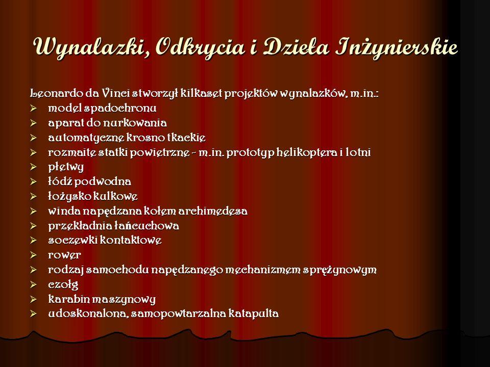 Wynalazki, Odkrycia i Dzieła In ż ynierskie Wi ę kszo ść z jego wynalazków pozostała jednak zapisana wizualnie.