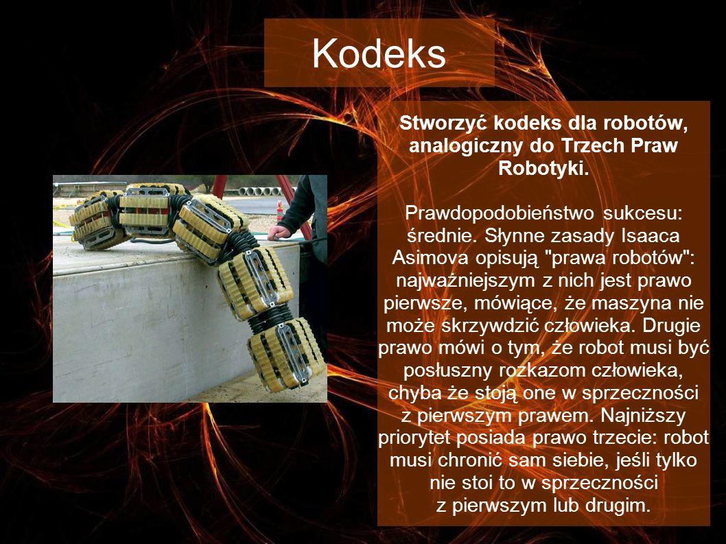 Stworzyć kodeks dla robotów, analogiczny do Trzech Praw Robotyki.