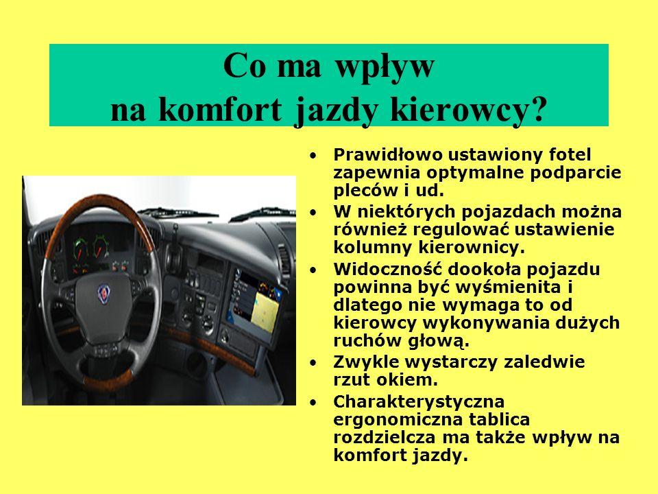 Co ma wpływ na ergonomiczną pozycję kierowcy? Komfort miejsca pracy kierowcy powinien być niezależny od wzrostu i wagi kierowcy. Komfortową, relaksują