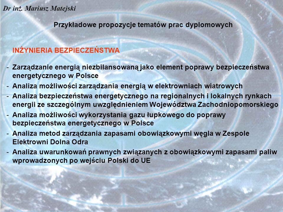 Przykładowe propozycje tematów prac dyplomowych INŻYNIERIA BEZPIECZEŃSTWA -Zarządzanie energią niezbilansowaną jako element poprawy bezpieczeństwa ene