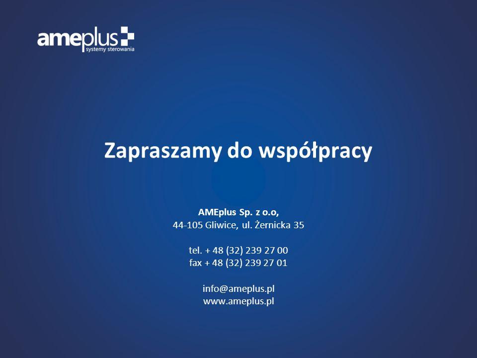 Zapraszamy do współpracy AMEplus Sp. z o.o, 44-105 Gliwice, ul. Żernicka 35 tel. + 48 (32) 239 27 00 fax + 48 (32) 239 27 01 info@ameplus.pl www.amepl