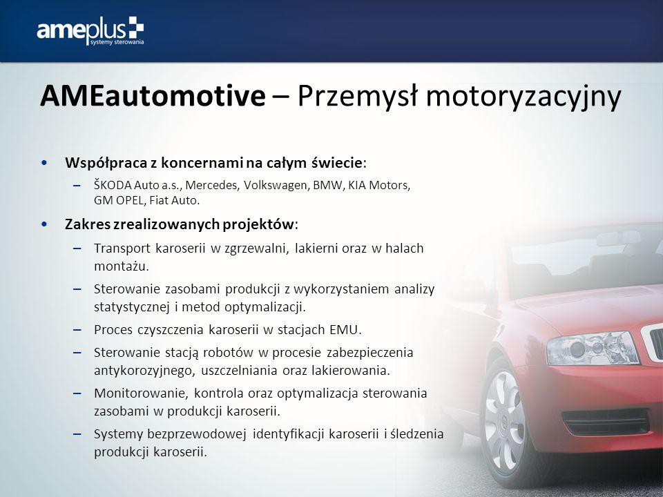 AMEautomotive – Przemysł motoryzacyjny Współpraca z koncernami na całym świecie: – ŠKODA Auto a.s., Mercedes, Volkswagen, BMW, KIA Motors, GM OPEL, Fi