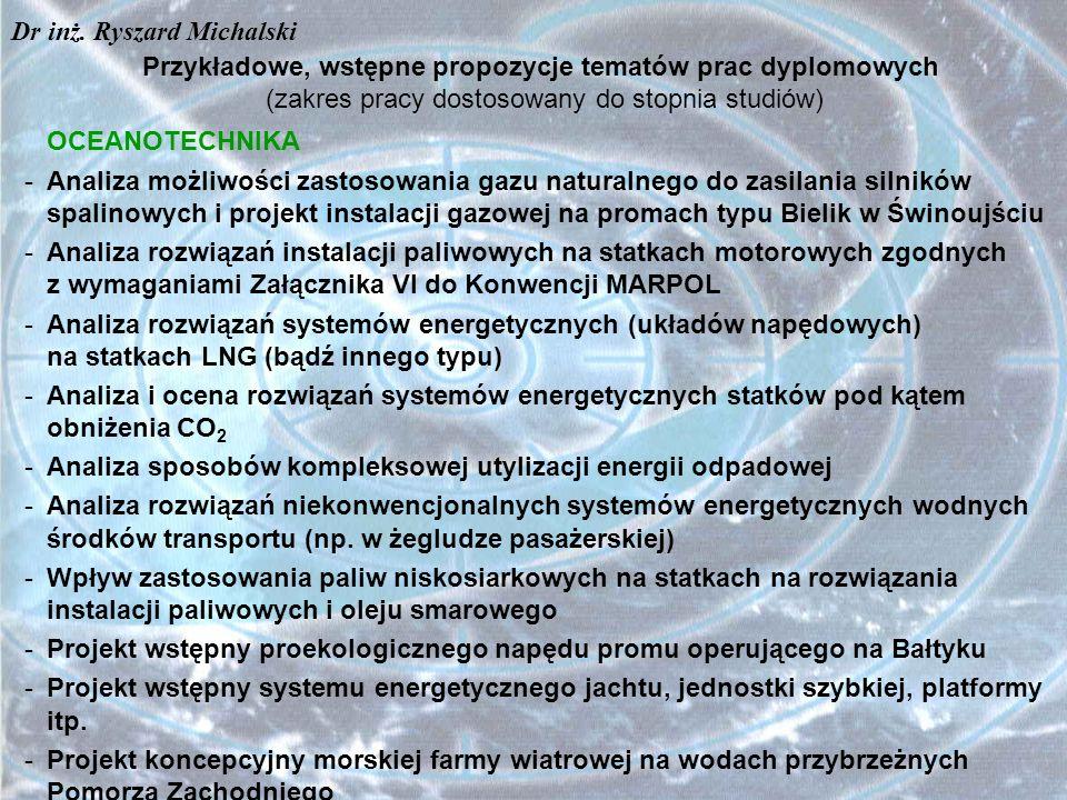 Przykładowe, wstępne propozycje tematów prac dyplomowych (zakres pracy dostosowany do stopnia studiów) OCEANOTECHNIKA -Analiza możliwości zastosowania