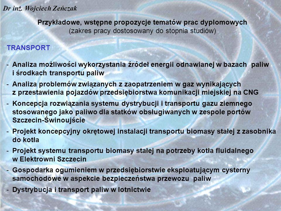 Przykładowe, wstępne propozycje tematów prac dyplomowych (zakres pracy dostosowany do stopnia studiów) TRANSPORT -Analiza możliwości wykorzystania źró