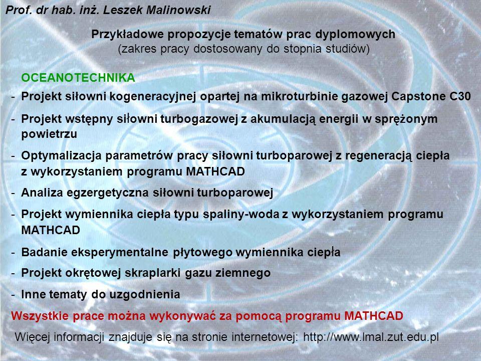 Przykładowe propozycje tematów prac dyplomowych (zakres pracy dostosowany do stopnia studiów) OCEANOTECHNIKA -Projekt siłowni kogeneracyjnej opartej n