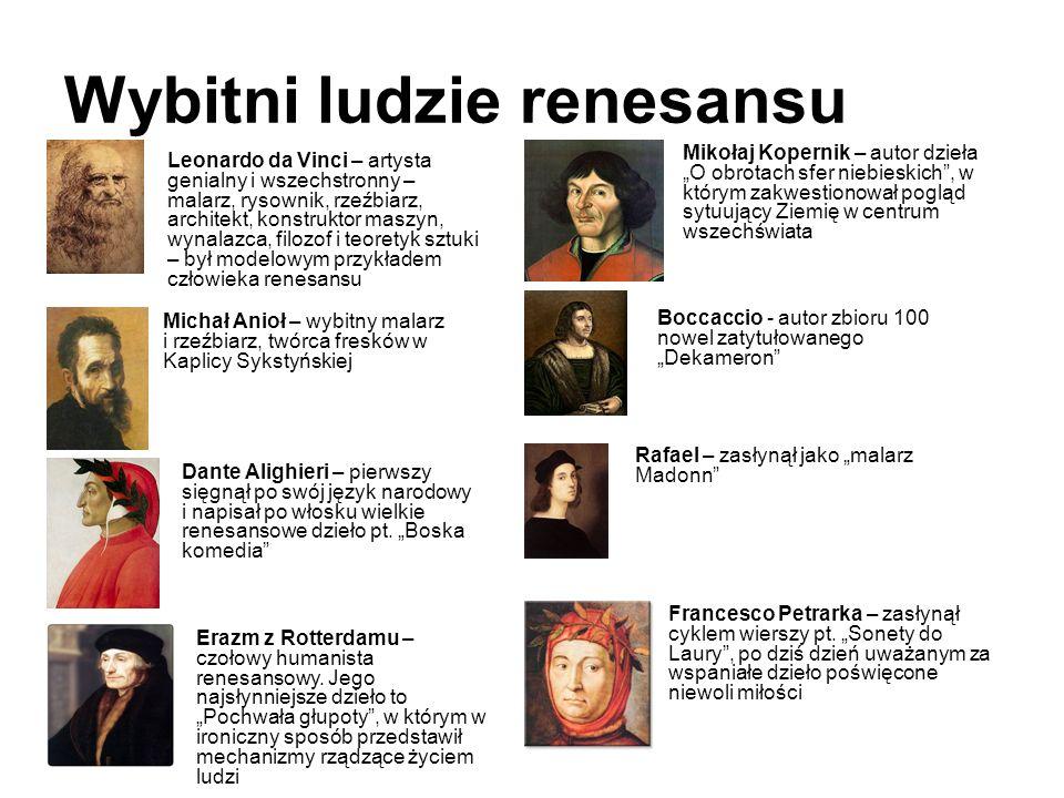 Wybitni ludzie renesansu Leonardo da Vinci – artysta genialny i wszechstronny – malarz, rysownik, rzeźbiarz, architekt, konstruktor maszyn, wynalazca,