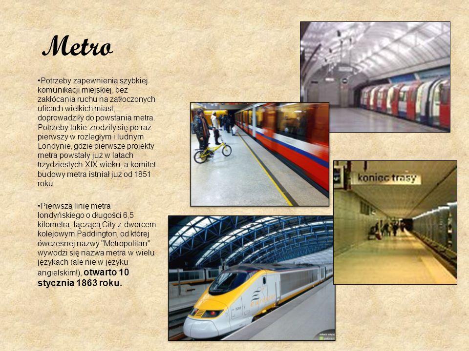 Metro Potrzeby zapewnienia szybkiej komunikacji miejskiej, bez zakłócania ruchu na zatłoczonych ulicach wielkich miast, doprowadziły do powstania metr