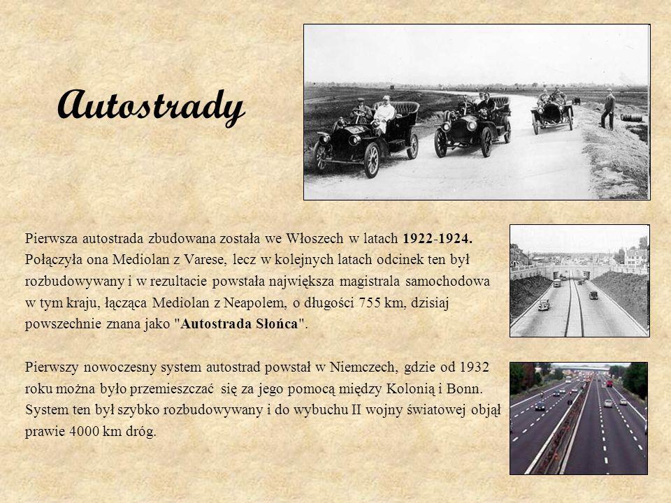 Autostrady Pierwsza autostrada zbudowana została we Włoszech w latach 1922-1924. Połączyła ona Mediolan z Varese, lecz w kolejnych latach odcinek ten