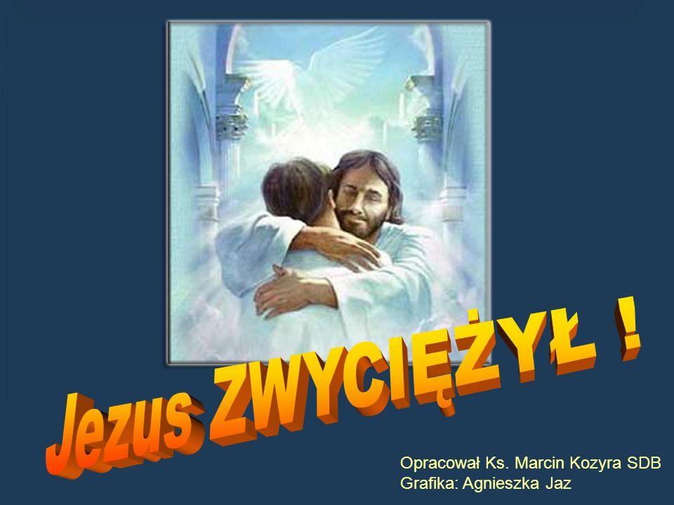 Opracował Ks. Marcin Kozyra SDB Grafika: Agnieszka Jaz