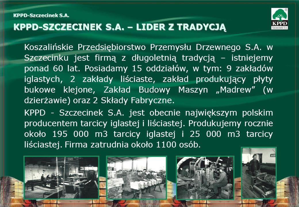Koszalińskie Przedsiębiorstwo Przemysłu Drzewnego S.A. w Szczecinku jest firmą z długoletnią tradycją – istniejemy ponad 60 lat. Posiadamy 15 oddziałó