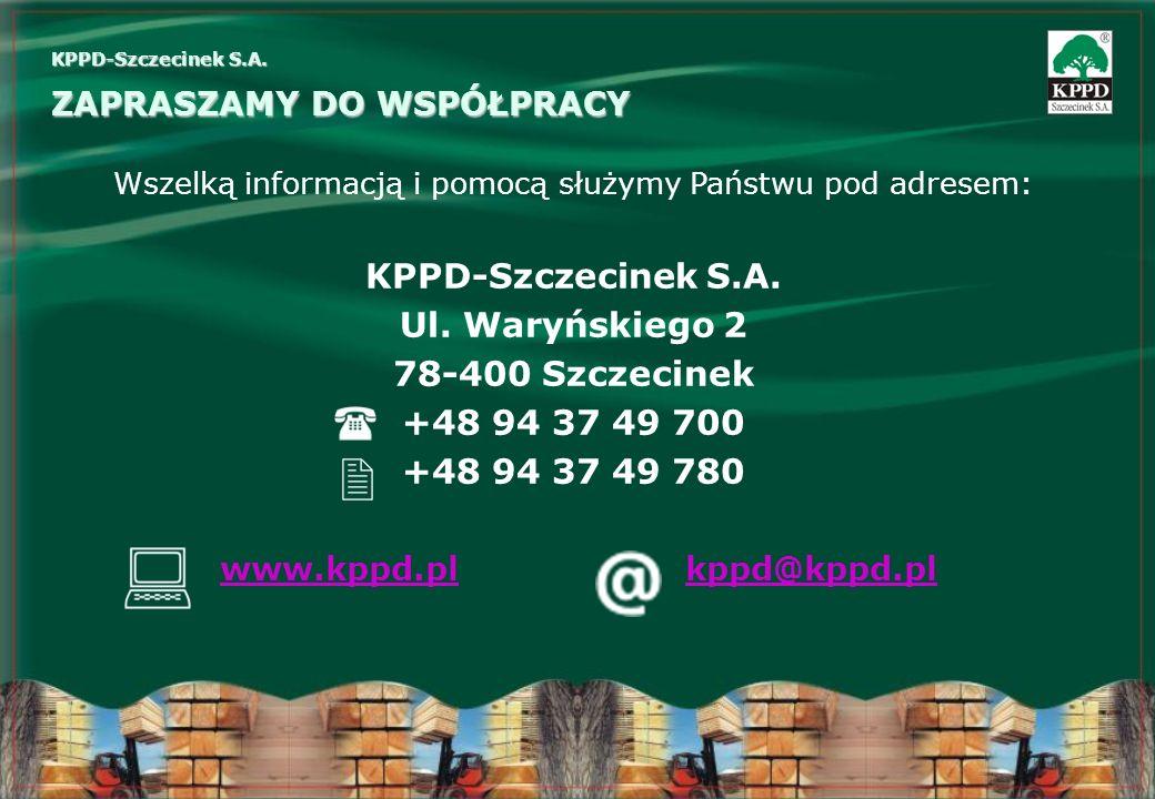 ZAPRASZAMY DO WSPÓŁPRACY KPPD-Szczecinek S.A. Wszelką informacją i pomocą służymy Państwu pod adresem: KPPD-Szczecinek S.A. Ul. Waryńskiego 2 78-400 S