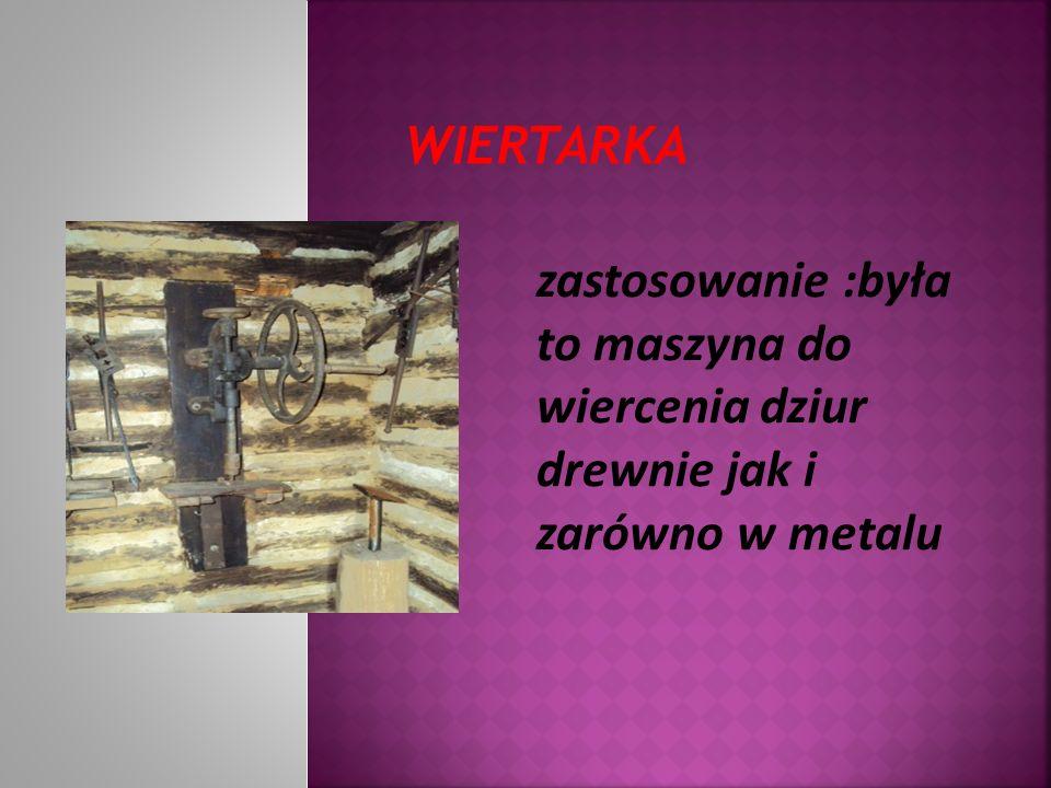 WIERTARKA zastosowanie :była to maszyna do wiercenia dziur drewnie jak i zarówno w metalu