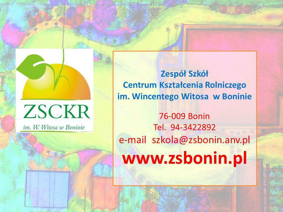 Zespół Szkół Centrum Kształcenia Rolniczego im.Wincentego Witosa w Boninie 76-009 Bonin Tel.