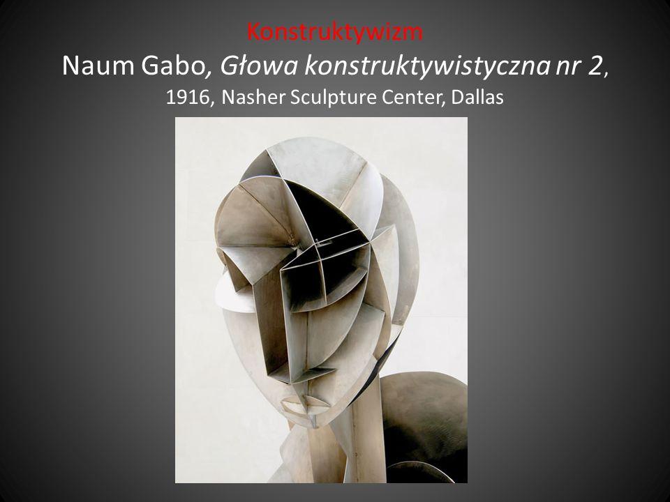 Konstruktywizm Naum Gabo, Głowa konstruktywistyczna nr 2, 1916, Nasher Sculpture Center, Dallas