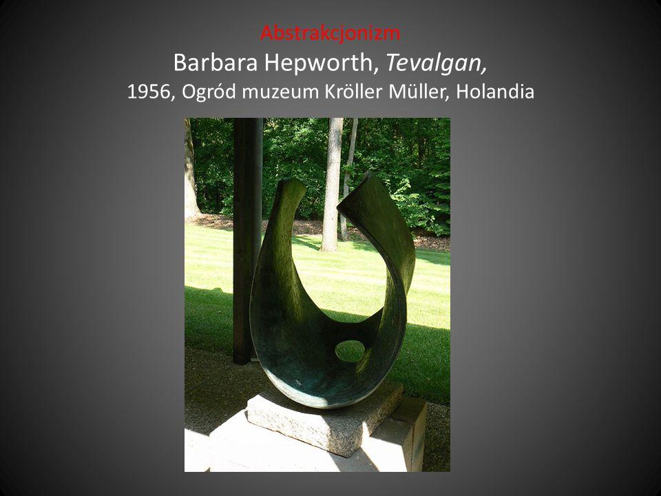 Abstrakcjonizm Barbara Hepworth, Tevalgan, 1956, Ogród muzeum Kröller Müller, Holandia