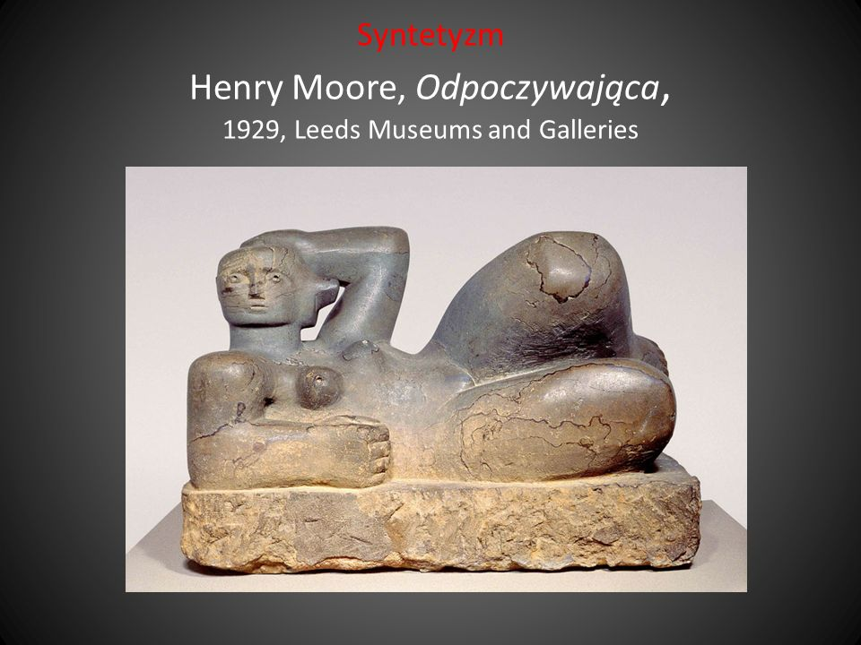 Syntetyzm Henry Moore, Odpoczywająca, 1929, Leeds Museums and Galleries
