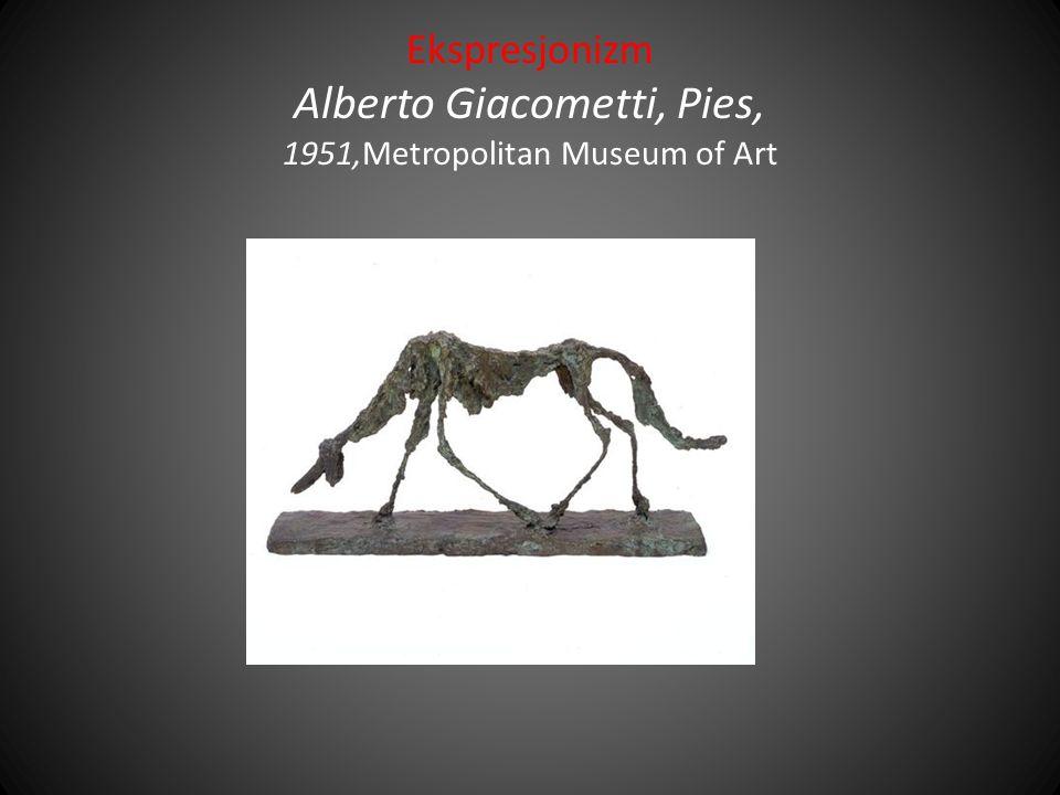 Ekspresjonizm Alberto Giacometti, Pies, 1951,Metropolitan Museum of Art