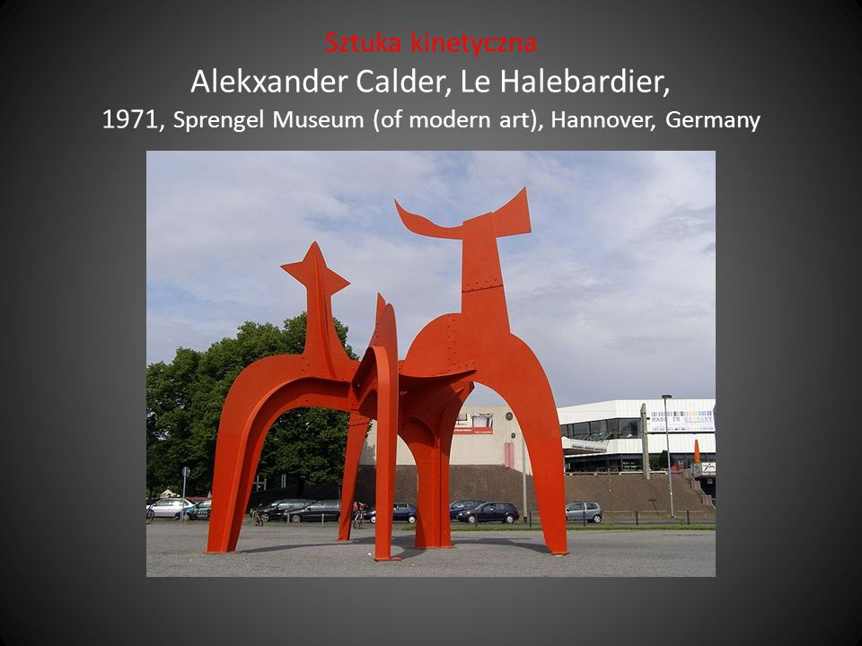 Sztuka kinetyczna Alekxander Calder, Le Halebardier, 1971, Sprengel Museum (of modern art), Hannover, Germany